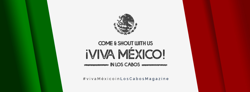 Viva Mexico in Los Cabos